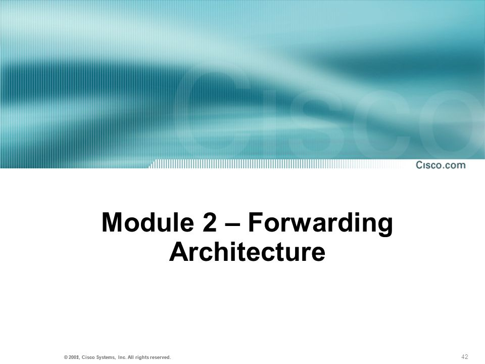Module 2 – Forwarding Architecture