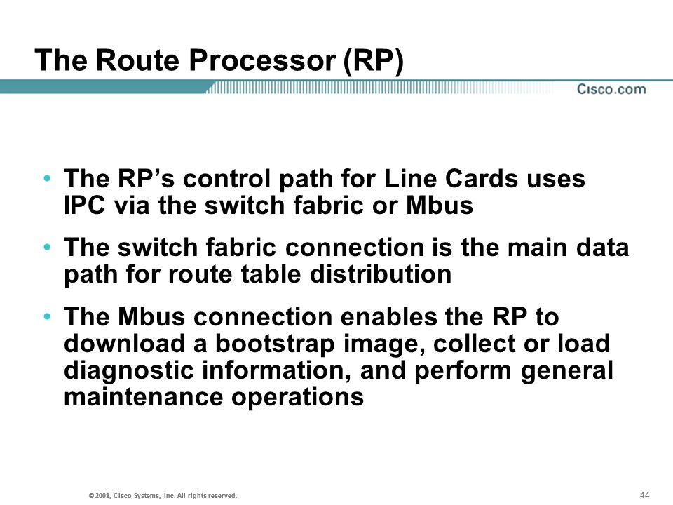 The Route Processor (RP)