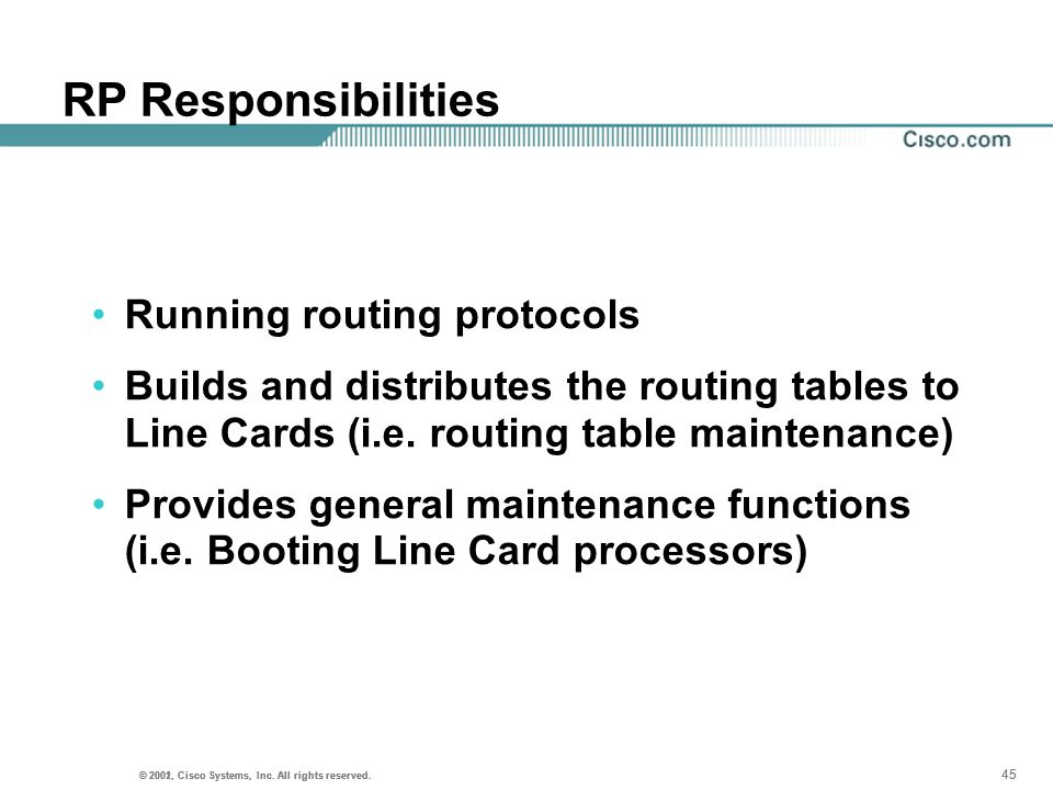 RP Responsibilities Running routing protocols