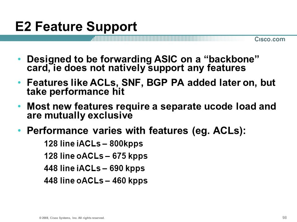 E2 Feature Support Performance varies with features (eg. ACLs):