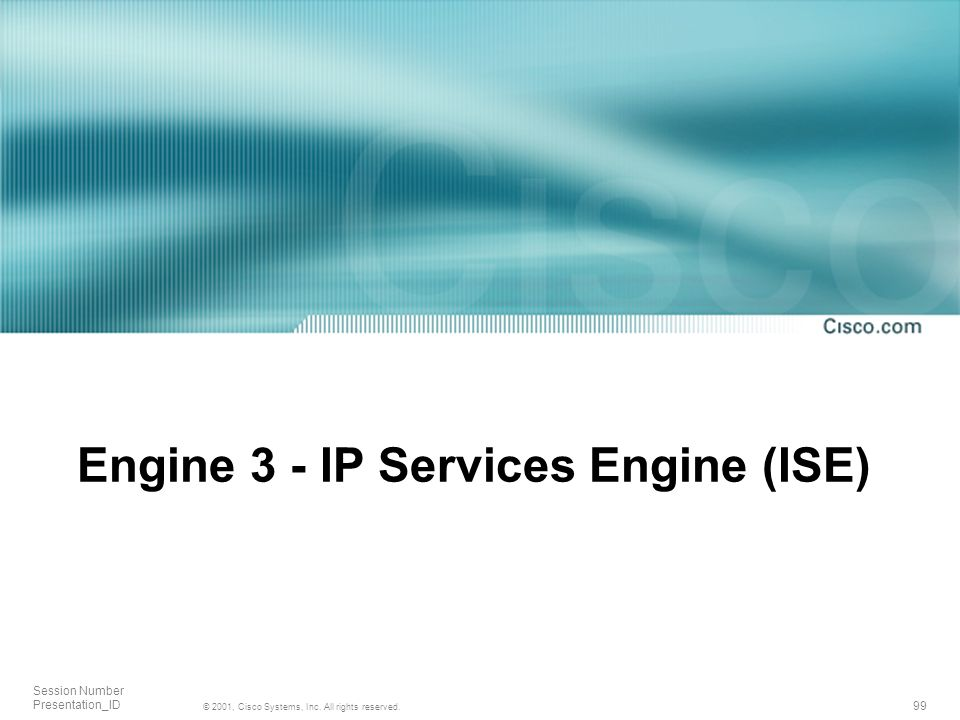 Engine 3 - IP Services Engine (ISE)