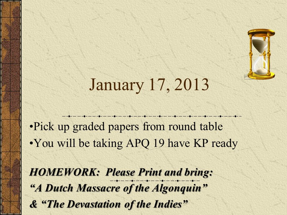 January 17, 2013 Pick up graded papers from round table