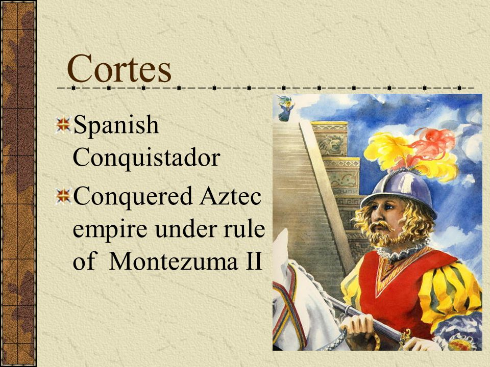 Cortes Spanish Conquistador