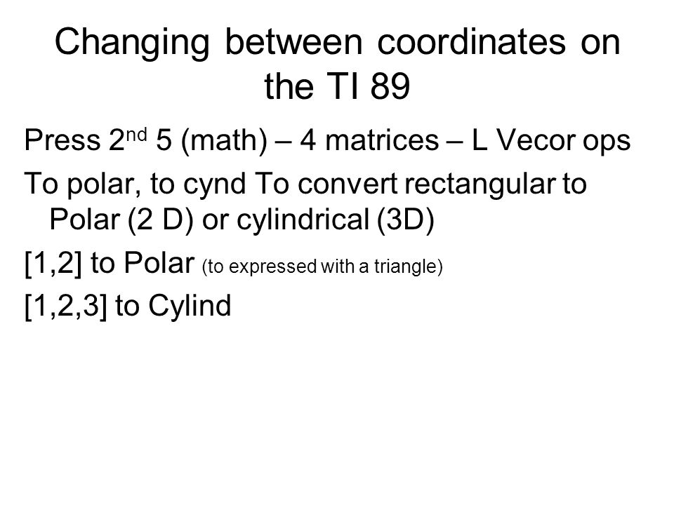 Changing between coordinates on the TI 89