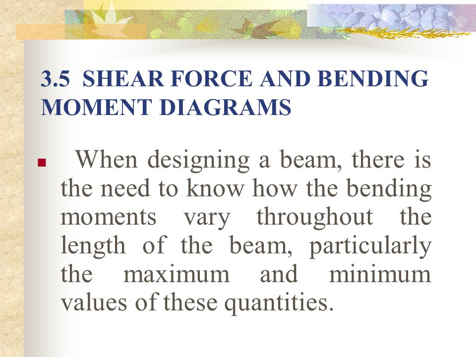 3.5 SHEAR FORCE AND BENDING MOMENT DIAGRAMS