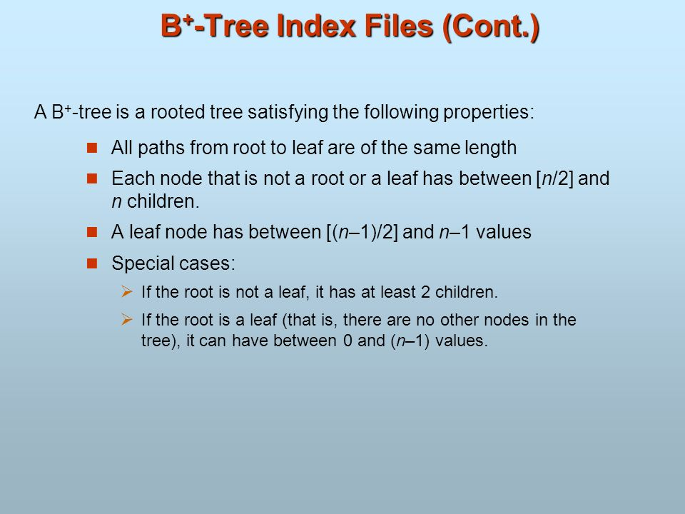 B+-Tree Index Files (Cont.)