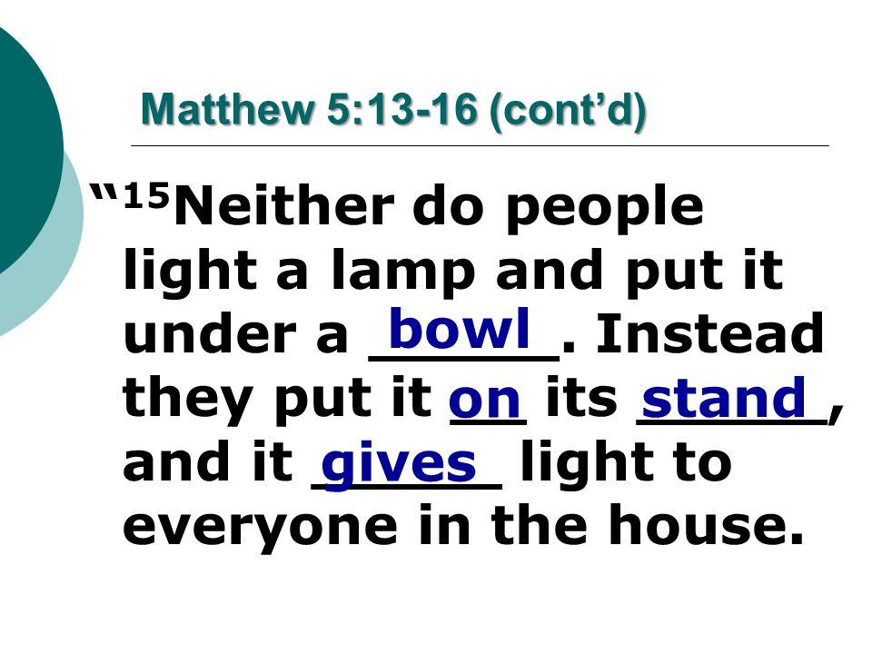 Matthew 5:13-16 (cont'd)