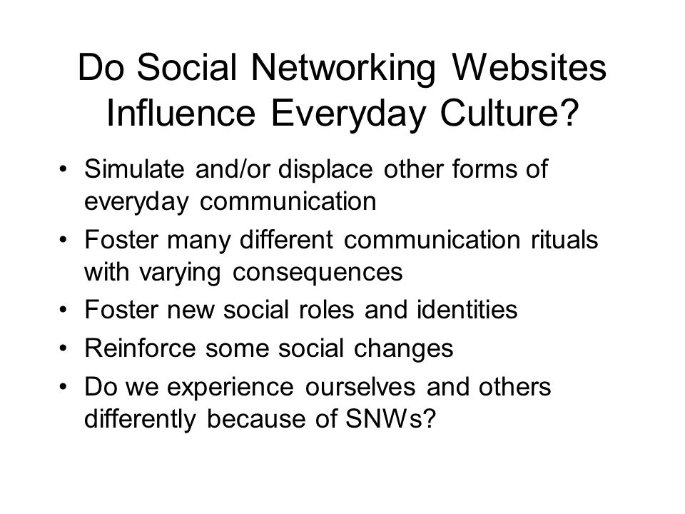 Do Social Networking Websites Influence Everyday Culture