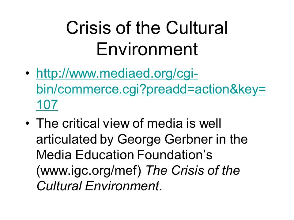 Crisis of the Cultural Environment
