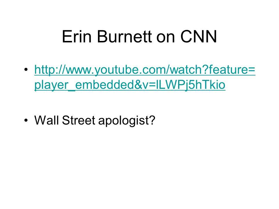 Erin Burnett on CNN http://www.youtube.com/watch feature=player_embedded&v=lLWPj5hTkio.