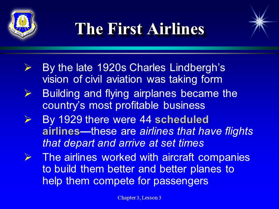The First Airlines By the late 1920s Charles Lindbergh's vision of civil aviation was taking form.