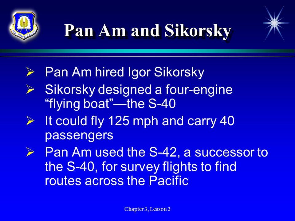 Pan Am and Sikorsky Pan Am hired Igor Sikorsky