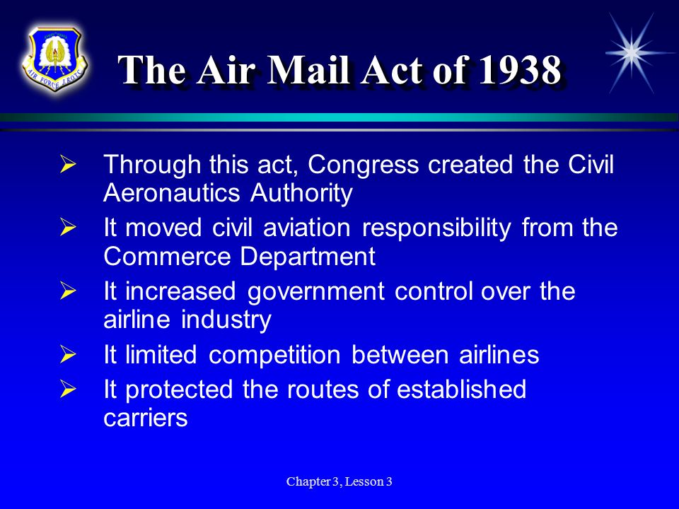 The Air Mail Act of 1938 Through this act, Congress created the Civil Aeronautics Authority.
