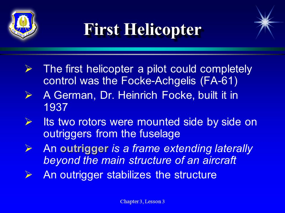 First Helicopter The first helicopter a pilot could completely control was the Focke-Achgelis (FA-61)