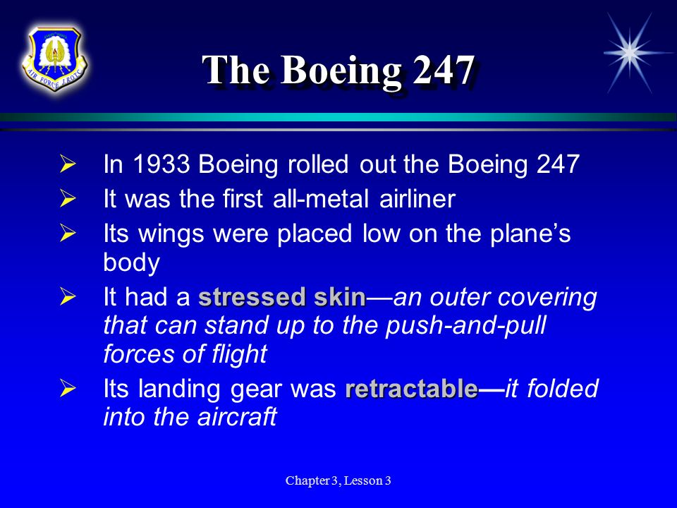The Boeing 247 In 1933 Boeing rolled out the Boeing 247