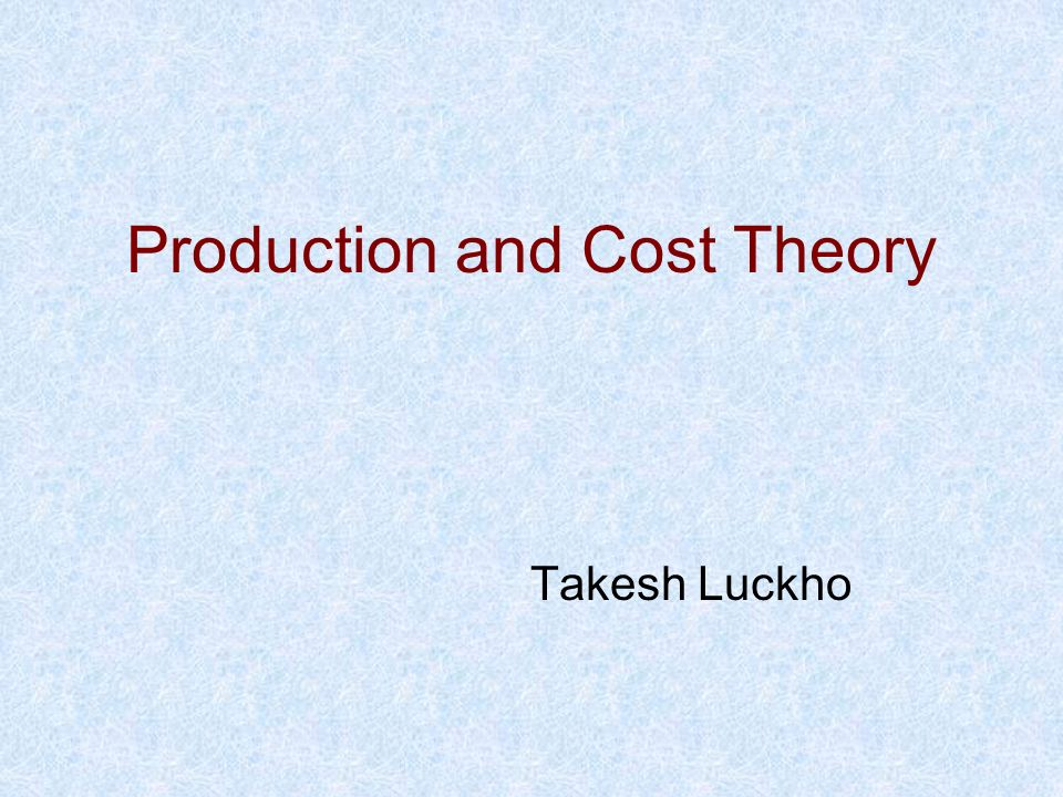 Production and Cost Theory
