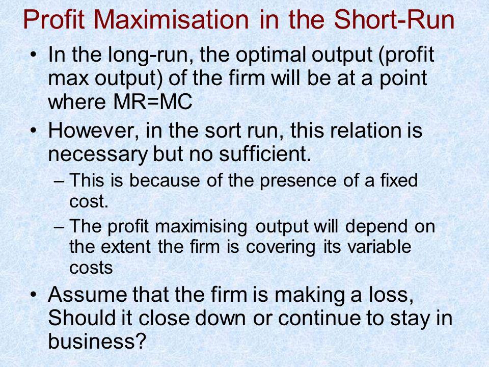 Profit Maximisation in the Short-Run