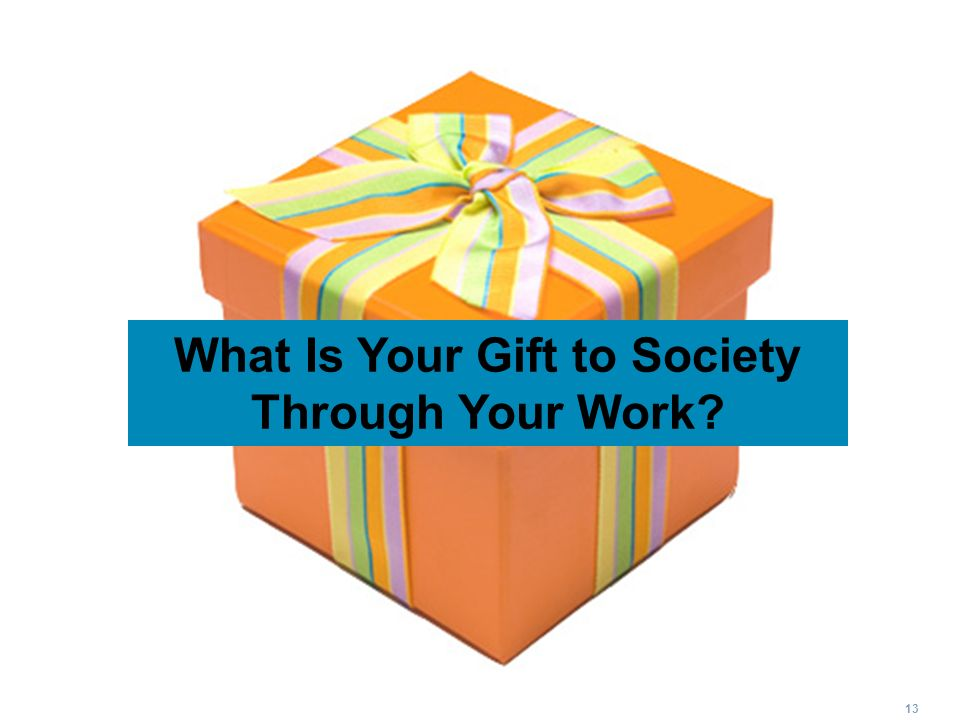 What Is Your Gift to Society