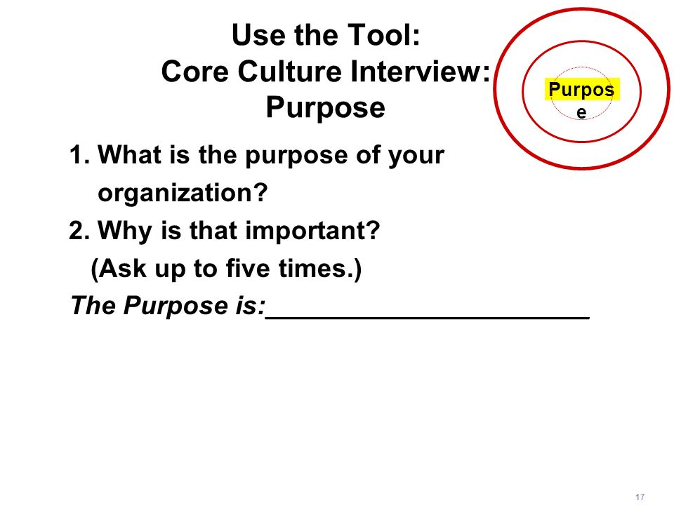 Use the Tool: Core Culture Interview: Purpose