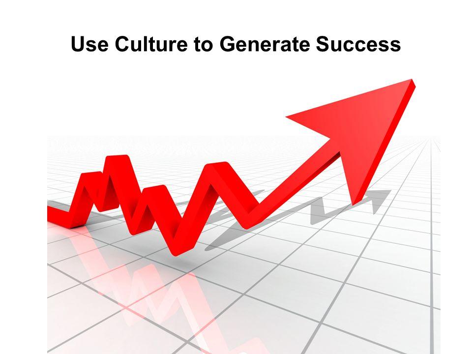 Use Culture to Generate Success