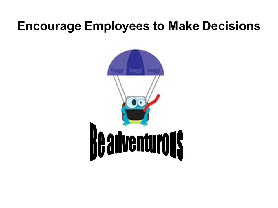 Encourage Employees to Make Decisions