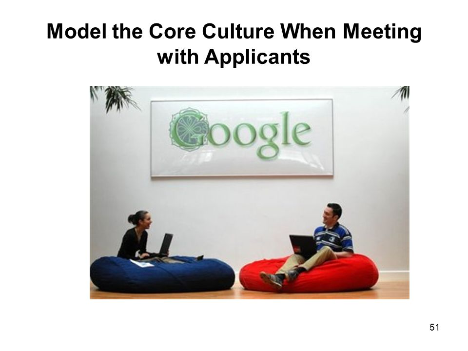 Model the Core Culture When Meeting with Applicants