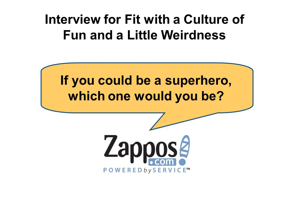 Interview for Fit with a Culture of Fun and a Little Weirdness