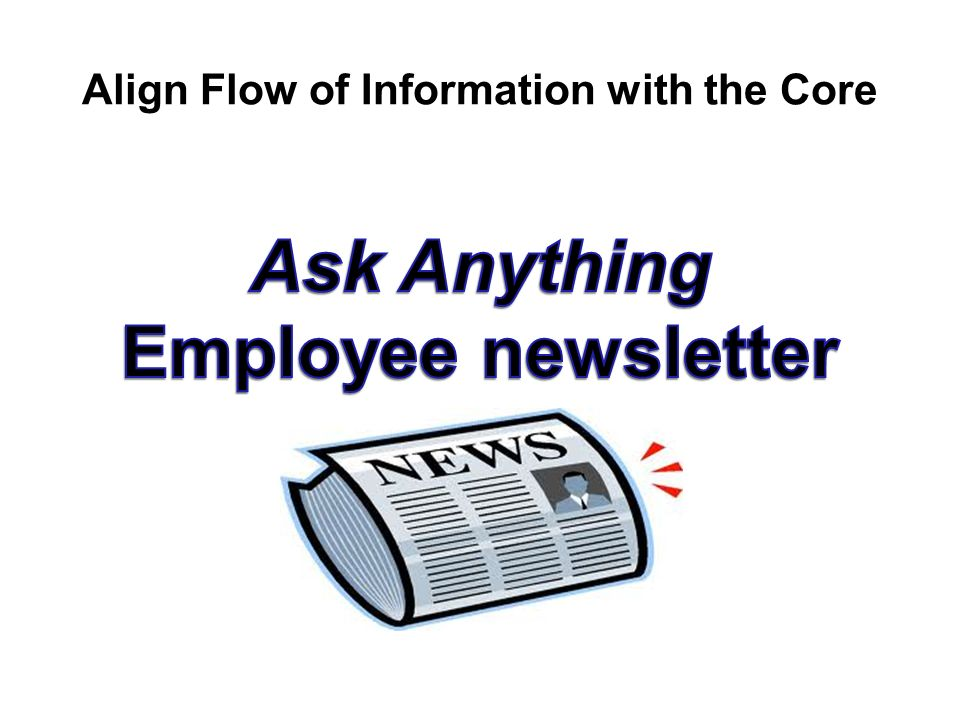 Align Flow of Information with the Core