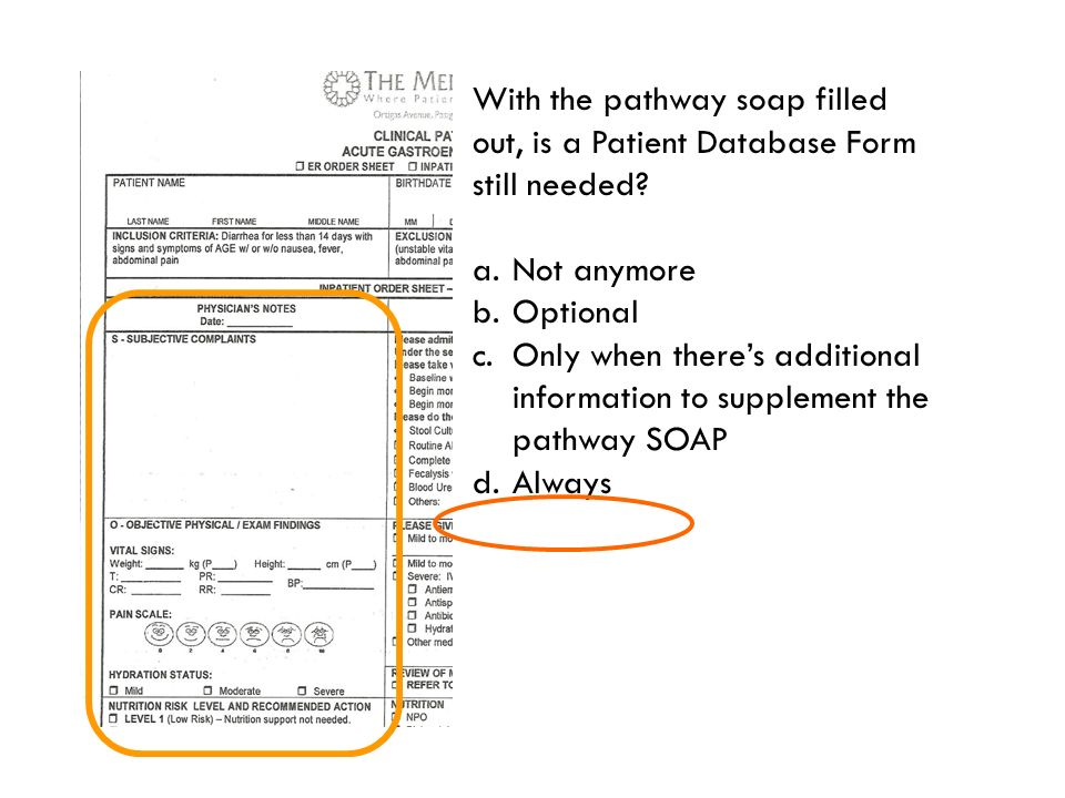 With the pathway soap filled out, is a Patient Database Form still needed