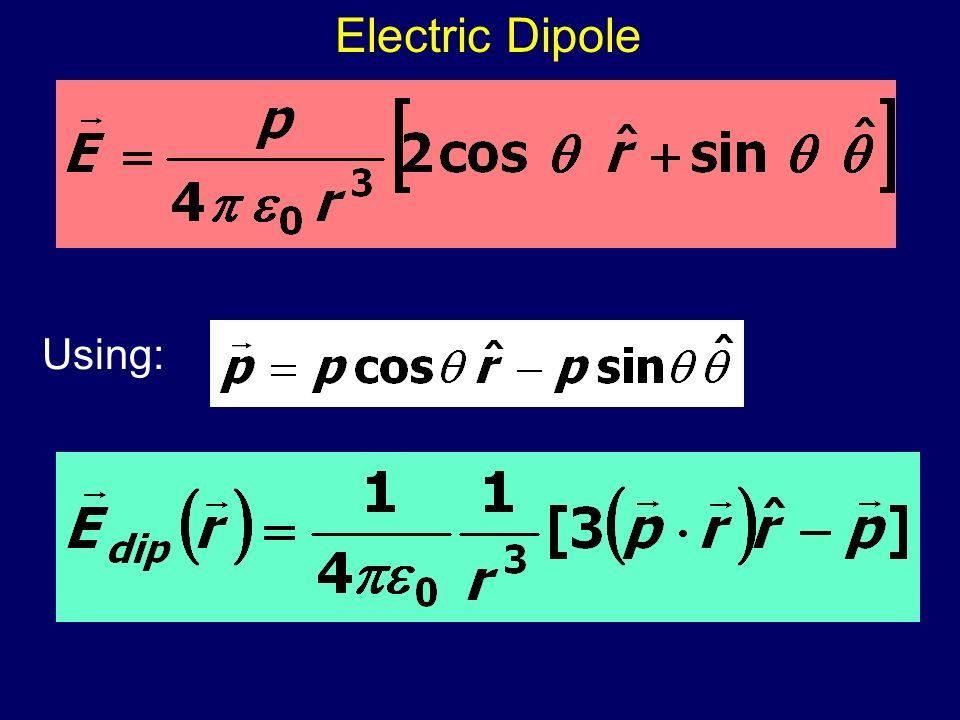 Electric Dipole Using: