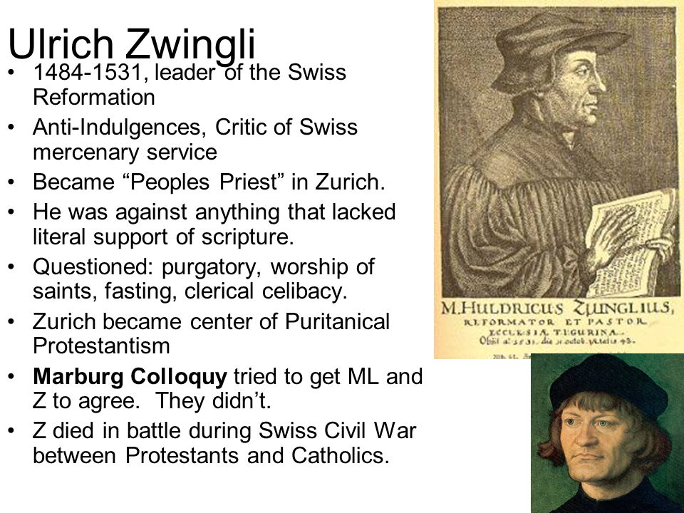 Ulrich Zwingli 1484-1531, leader of the Swiss Reformation