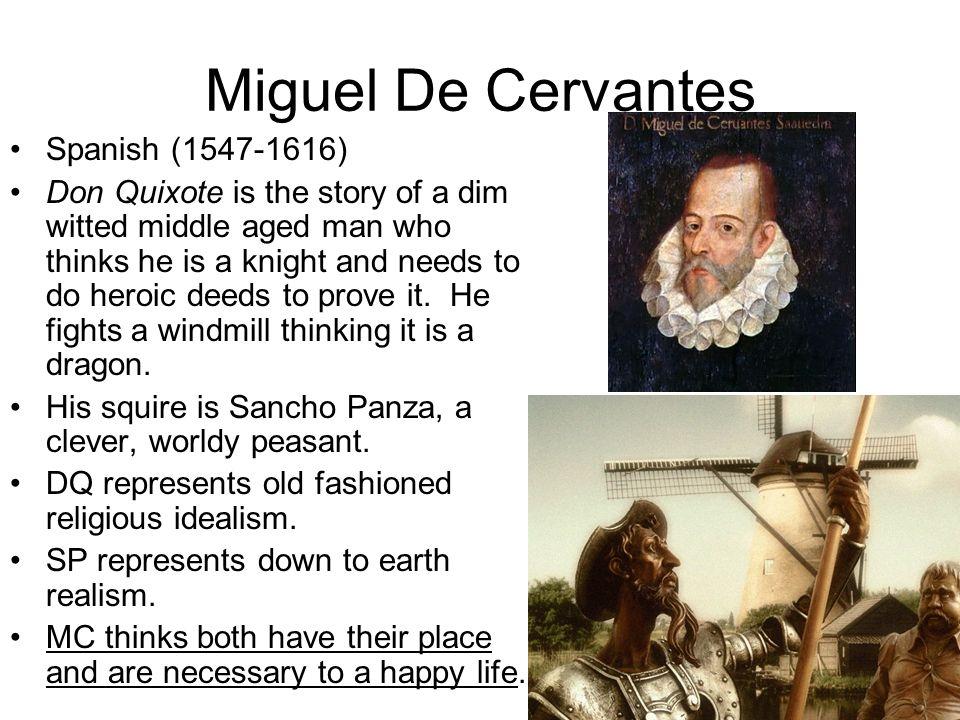 Miguel De Cervantes Spanish (1547-1616)