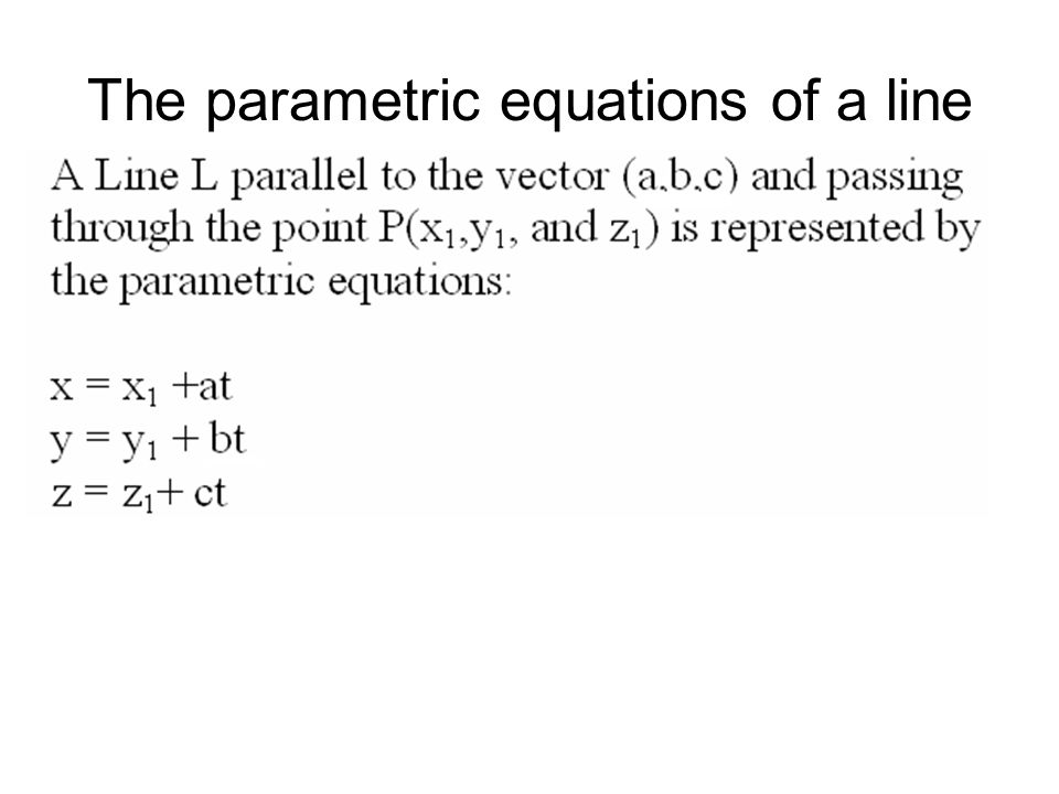 The parametric equations of a line