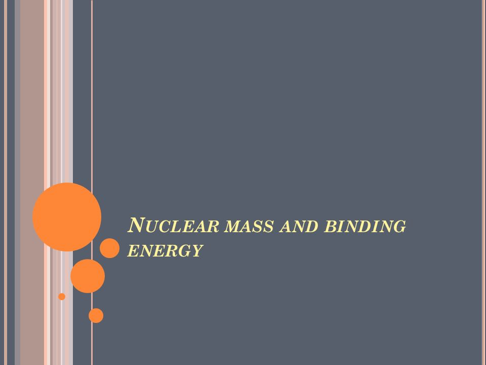 Nuclear mass and binding energy