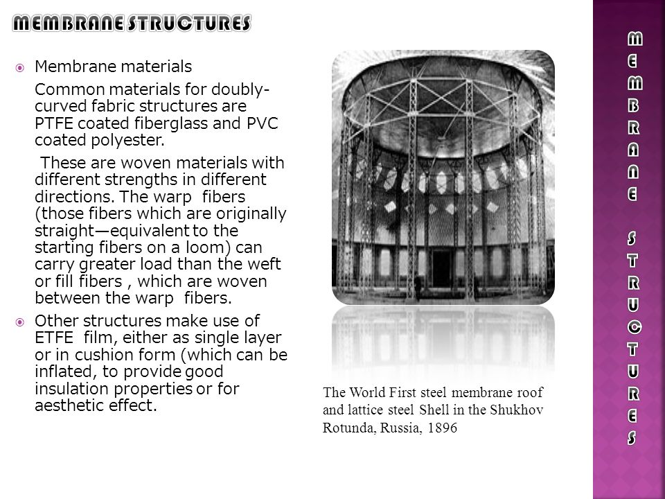 MEMBRANE STRUCTURES MEMBRANE STRUCTURES Membrane materials