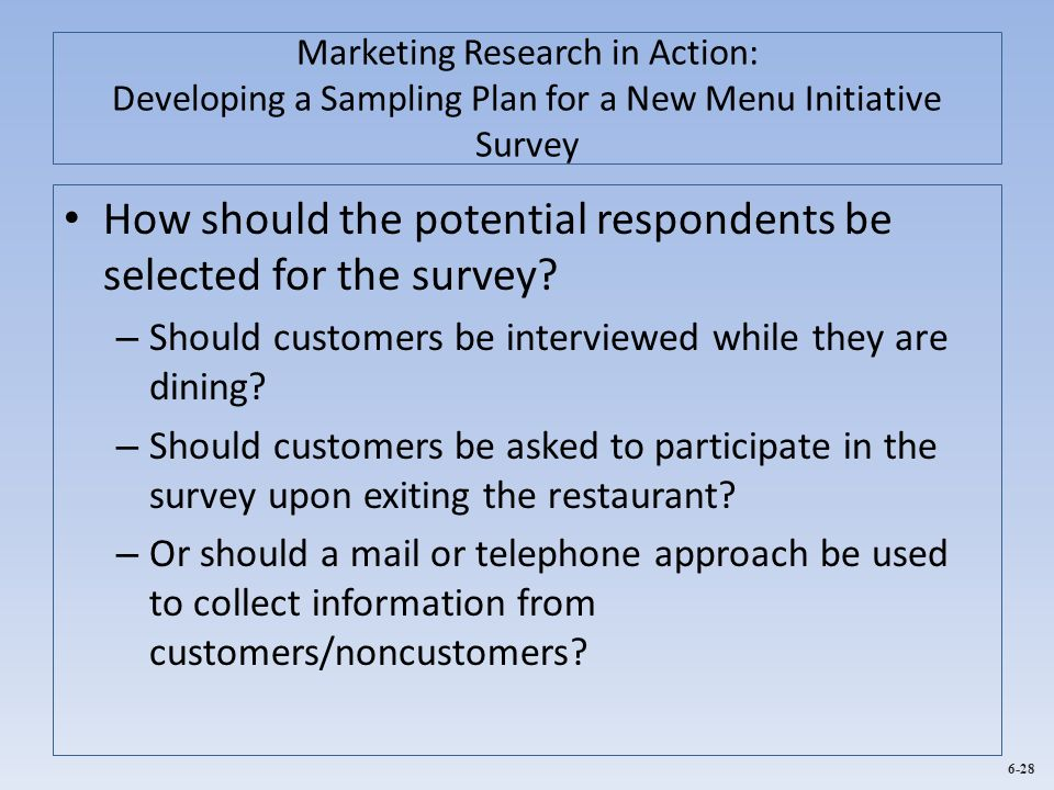 How should the potential respondents be selected for the survey