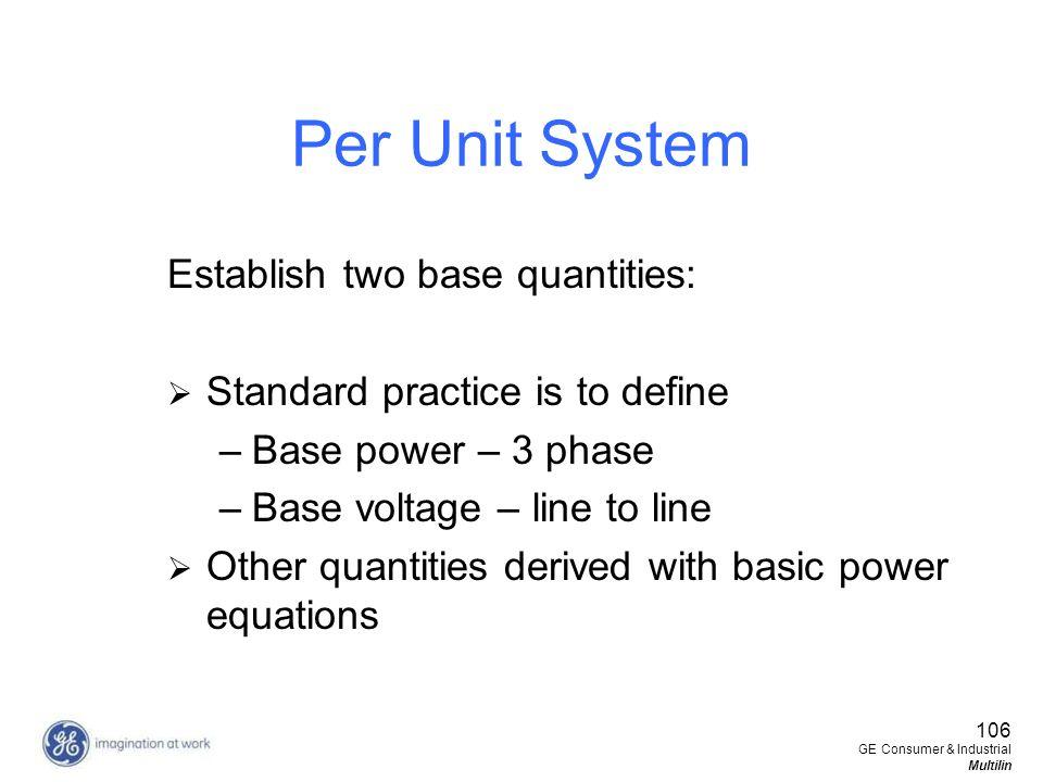 Per Unit System Establish two base quantities: