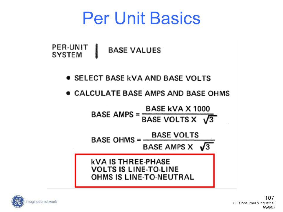 Per Unit Basics 107 GE Consumer & Industrial Multilin
