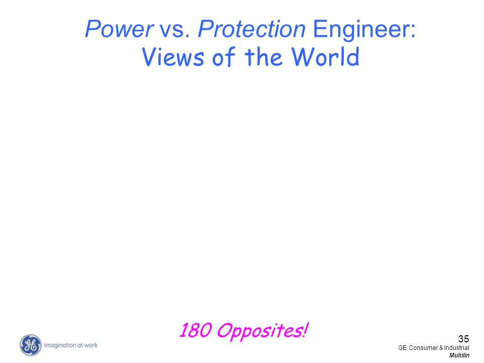 Power vs. Protection Engineer: Views of the World