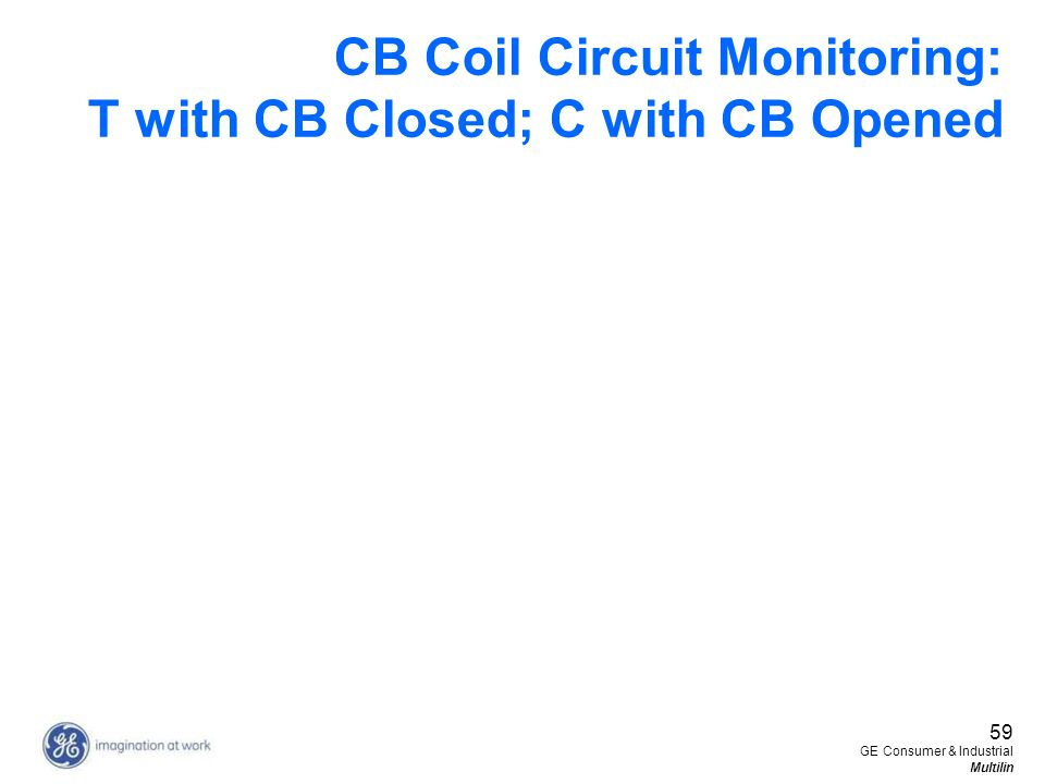 CB Coil Circuit Monitoring: T with CB Closed; C with CB Opened