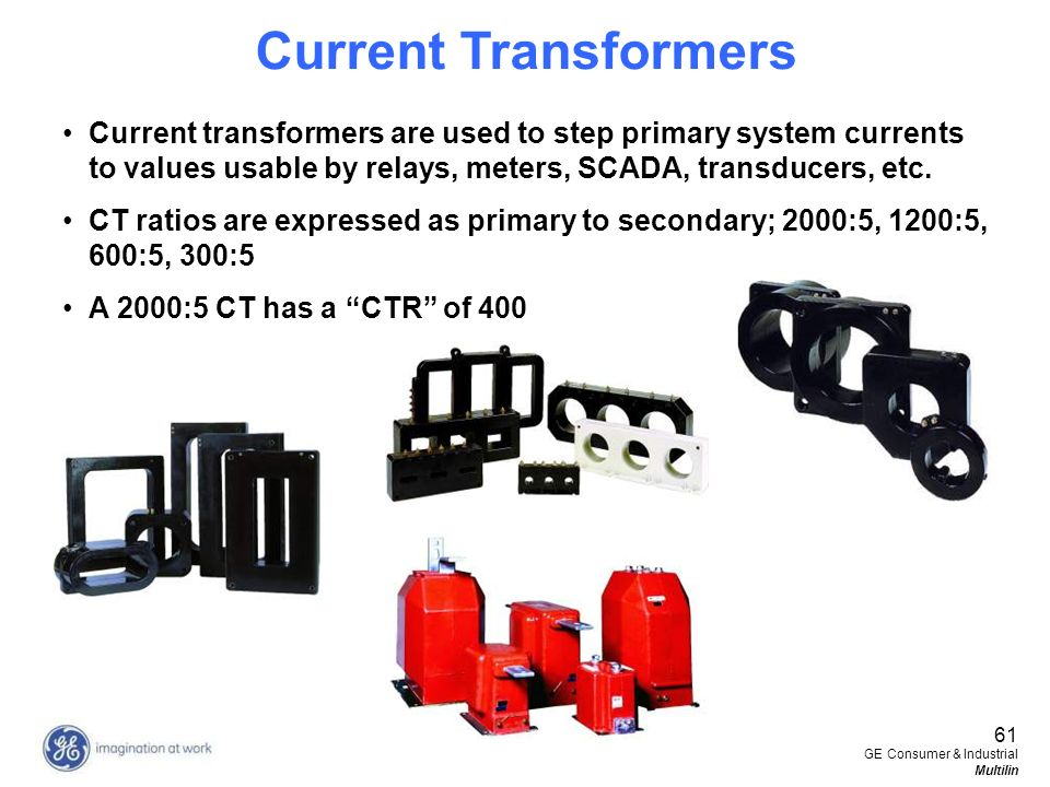 Current Transformers Current transformers are used to step primary system currents to values usable by relays, meters, SCADA, transducers, etc.