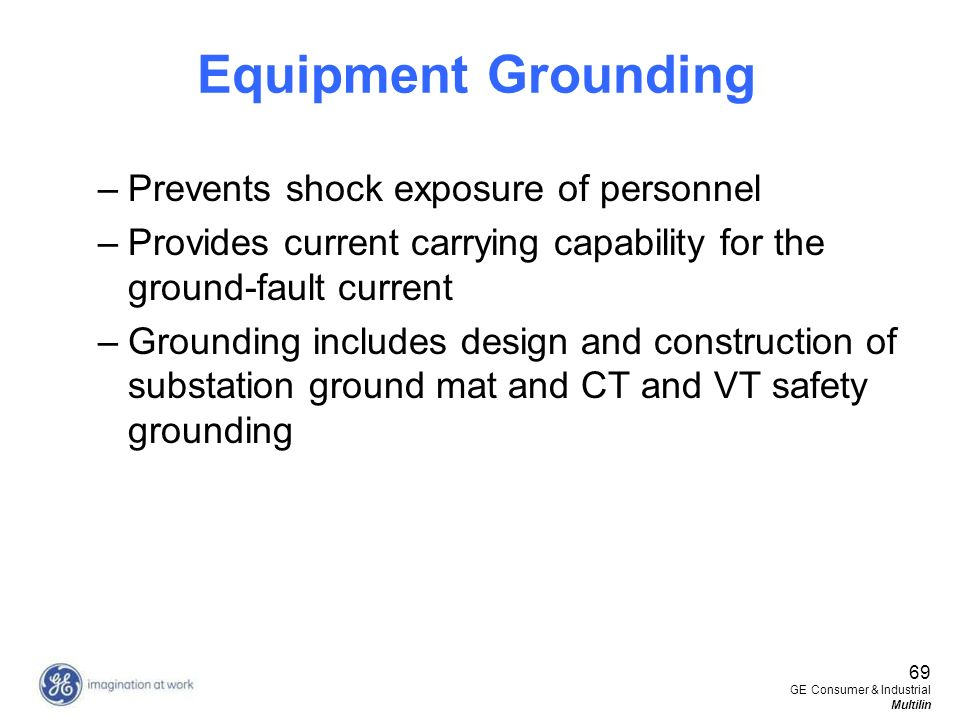 Equipment Grounding Prevents shock exposure of personnel