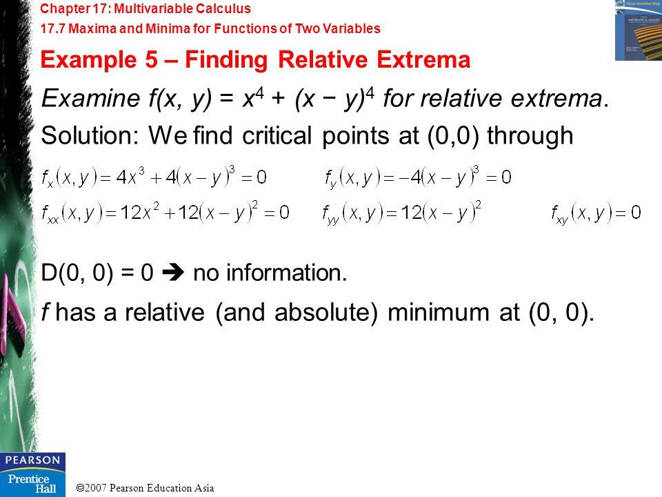 Examine f(x, y) = x4 + (x − y)4 for relative extrema.