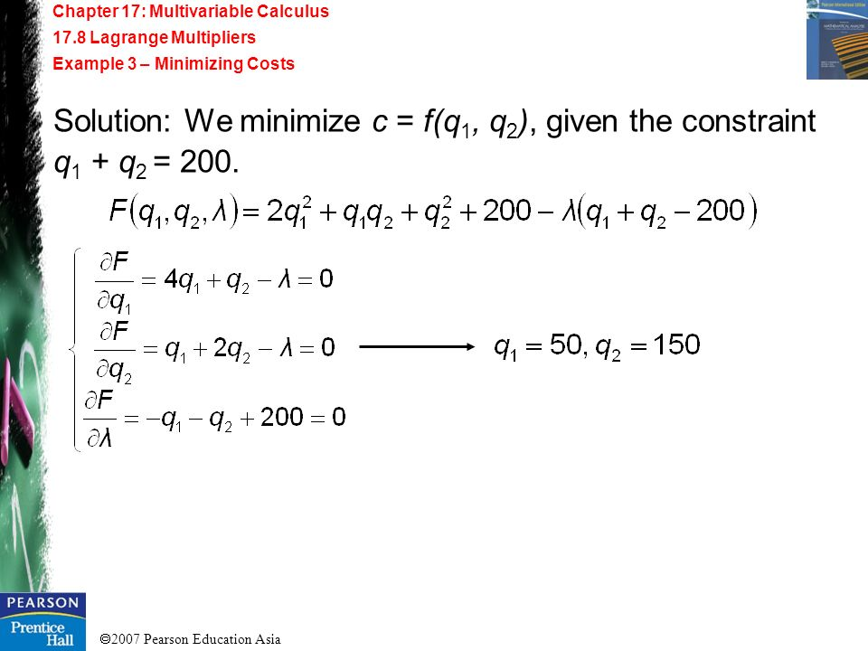 Solution: We minimize c = f(q1, q2), given the constraint