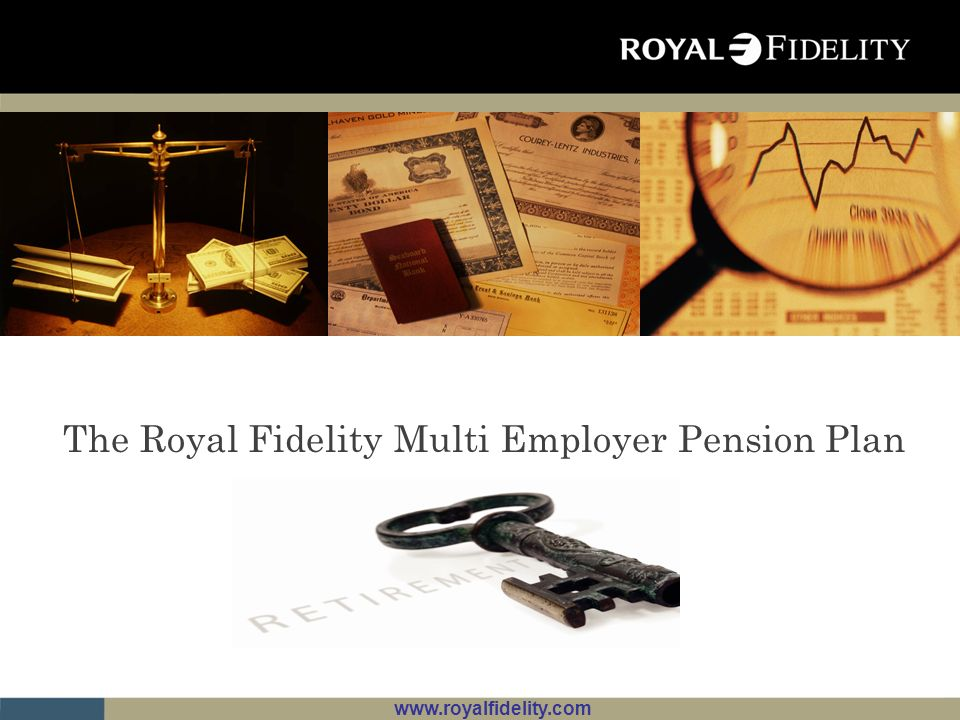 The Royal Fidelity Multi Employer Pension Plan
