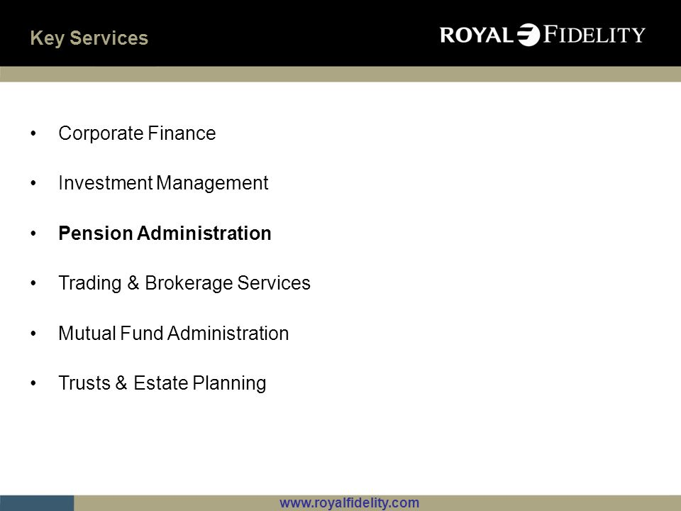 Key Services Corporate Finance. Investment Management. Pension Administration. Trading & Brokerage Services.