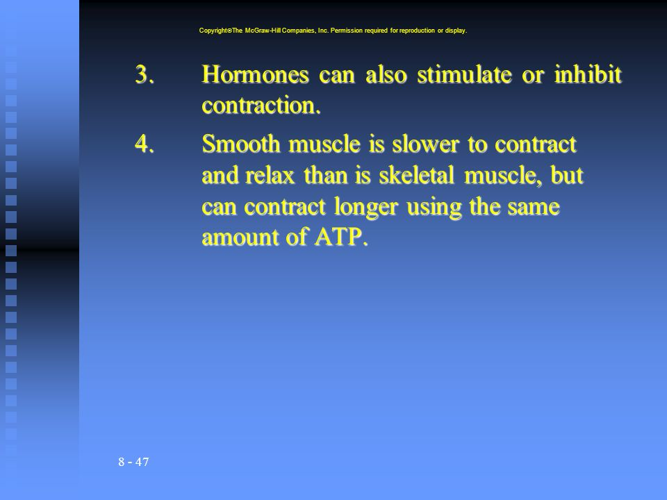 3. Hormones can also stimulate or inhibit contraction.