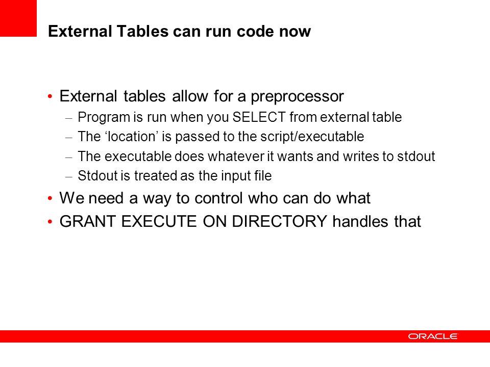 External Tables can run code now