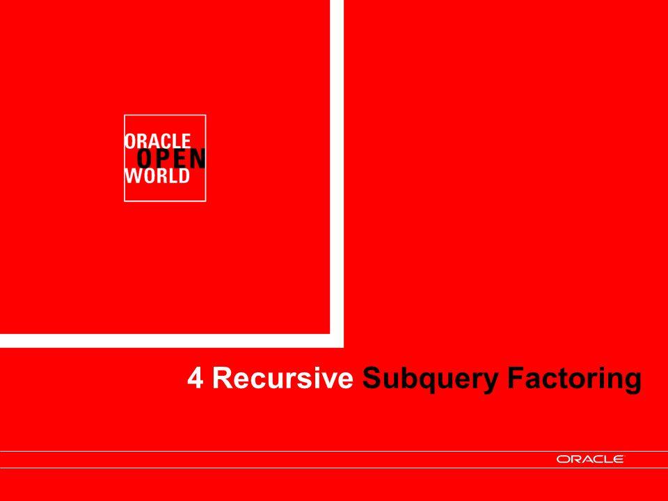 4 Recursive Subquery Factoring