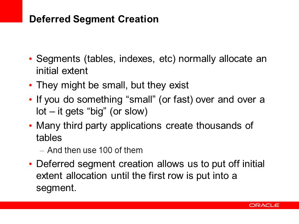 Deferred Segment Creation
